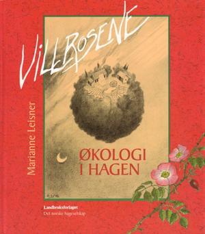 """""""Villrosene - økologi i hagen"""" av Marianne Leisner"""