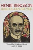 """""""Tiden og den frie vilje - en undersøkelse av de umiddelbare indre kjensgjerninger"""" av Henri Bergson"""