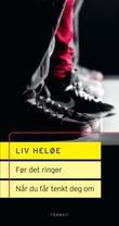 """""""Før det ringer ; Når du får tenkt deg om skuespill"""" av Liv Heløe"""