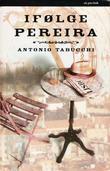 """Ifølge Pereira - et vitnesbyrd"" av Antonio Tabucchi"