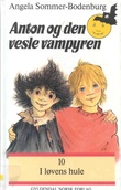 """""""Anton og den vesle vampyren - i løvens hule"""" av Angela Sommer-Bodenburg"""