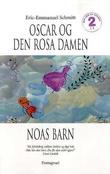 """""""Oscar og den rosa damen ; Noas barn"""" av Eric-Emmanuel Schmitt"""