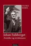 """""""Johan Falkberget - forteller og stridsmann"""" av Sturle Kojen"""