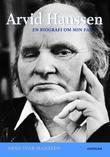 """""""Arvid Hanssen - en biografi om min far"""" av Arne Ivar Hanssen"""