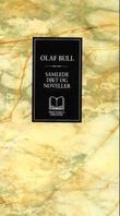 """""""Samlede dikt og noveller"""" av Olaf Bull"""