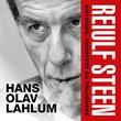 """""""Reiulf Steen historien, triumfene og tragediene"""" av Hans Olav Lahlum"""