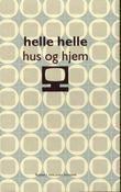 """""""Hus og hjem - roman"""" av Helle Helle"""
