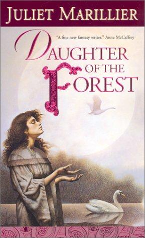 """""""Daughter of the Forest (Sevenwaters Trilogy, Book 1)"""" av Juliet Marillier"""