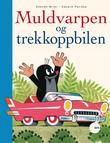 """""""Muldvarpen og trekkoppbilen"""" av Zdenek Miler"""