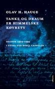 """""""Tanke og draum er himmelske køyrety - dagbok 1924-1994"""" av Olav H. Hauge"""