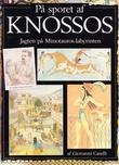 """""""På sporet af Knossos - Jagten på Minotauros-labyrinten"""" av Giovanni Caselli"""