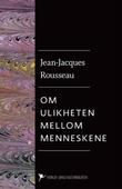"""""""Om ulikheten mellom menneskene - dens opprinnelse og grunnlag"""" av Jean-Jacques Rousseau"""