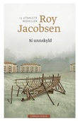 """""""Si unnskyld - tretten utvalgte noveller"""" av Roy Jacobsen"""