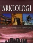 """""""Arkeologi - oppdag fortidens mysterier"""" av Kate Santon"""