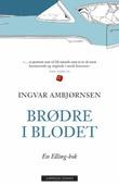 """""""Brødre i blodet"""" av Ingvar Ambjørnsen"""