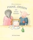 """""""Pinne, Grisen og vesle vennen"""" av Lena Anderson"""