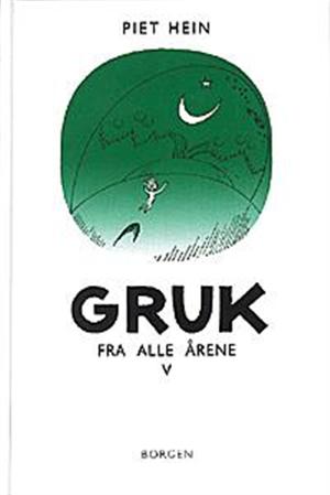 """""""Gruk - nye gruk"""" av Piet Hein"""