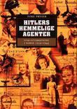 """""""Hitlers hemmelige agenter tysk etterretning i Norge 1939-1945"""" av Tore Pryser"""