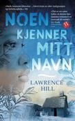"""""""Noen kjenner mitt navn"""" av Lawrence Hill"""