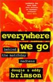 """Everywhere We Go - Behind the Matchday Madness"" av Eddy Brimson"