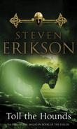 """Toll The Hounds (Malazan Book of the Fallen)"" av Steven Erikson"