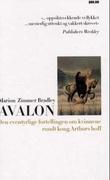 """""""Avalon den eventyrlige fortellingen om kvinnene rundt Kong Arthurs hoff"""" av Marion Zimmer Bradley"""