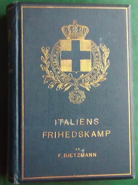 """""""Italiens Frihedskamp - Fortællinger og Skildringer"""" av Bætzmann"""