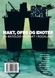 """""""Makt, ofre og idioter - en antologi om makt i Rogaland"""" av Ingeborg Sanner"""