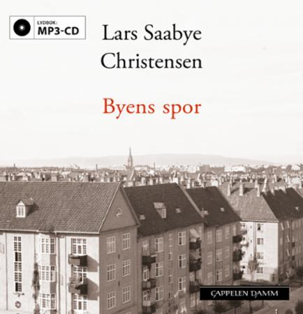 """""""Byens spor"""" av Lars Saabye Christensen"""