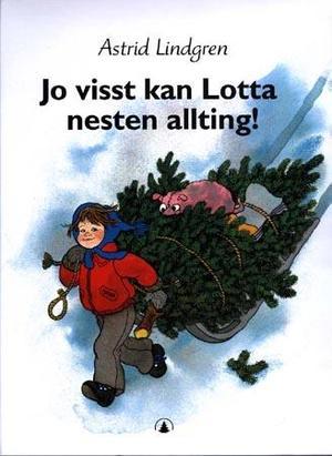 """""""Jo visst kan Lotta nesten allting!"""" av Astrid Lindgren"""