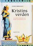 """""""Kristins verden - om norsk middelalder på Kristin Lavransdatters tid"""" av Sverre Mørkhagen"""
