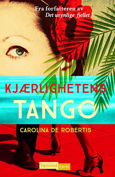 """""""Kjærlighetens tango"""" av Carolina De Robertis"""