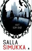 """""""Hvit som snø"""" av Salla Simukka"""