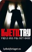 """""""Frels oss fra det onde"""" av Kjetil Try"""