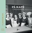 """""""På kafé i Trondheim"""" av Per Christiansen"""