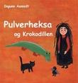 """""""Pulverheksa og Krokodillen"""" av Ingunn Aamodt"""
