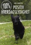 """""""100 % positiv hverdagslydighet"""" av Arne Aarrestad"""
