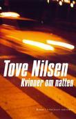 """""""Kvinner om natten - roman"""" av Tove Nilsen"""