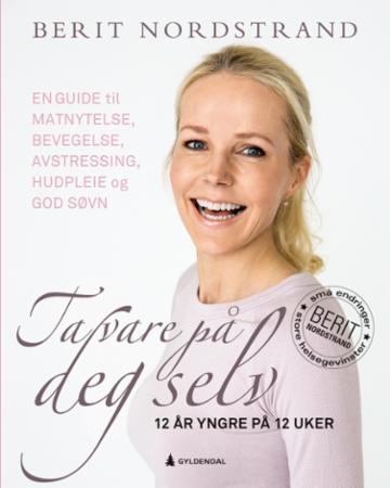 """""""Ta vare på deg selv - 12 år yngre på 12 uker"""" av Berit Nordstrand"""