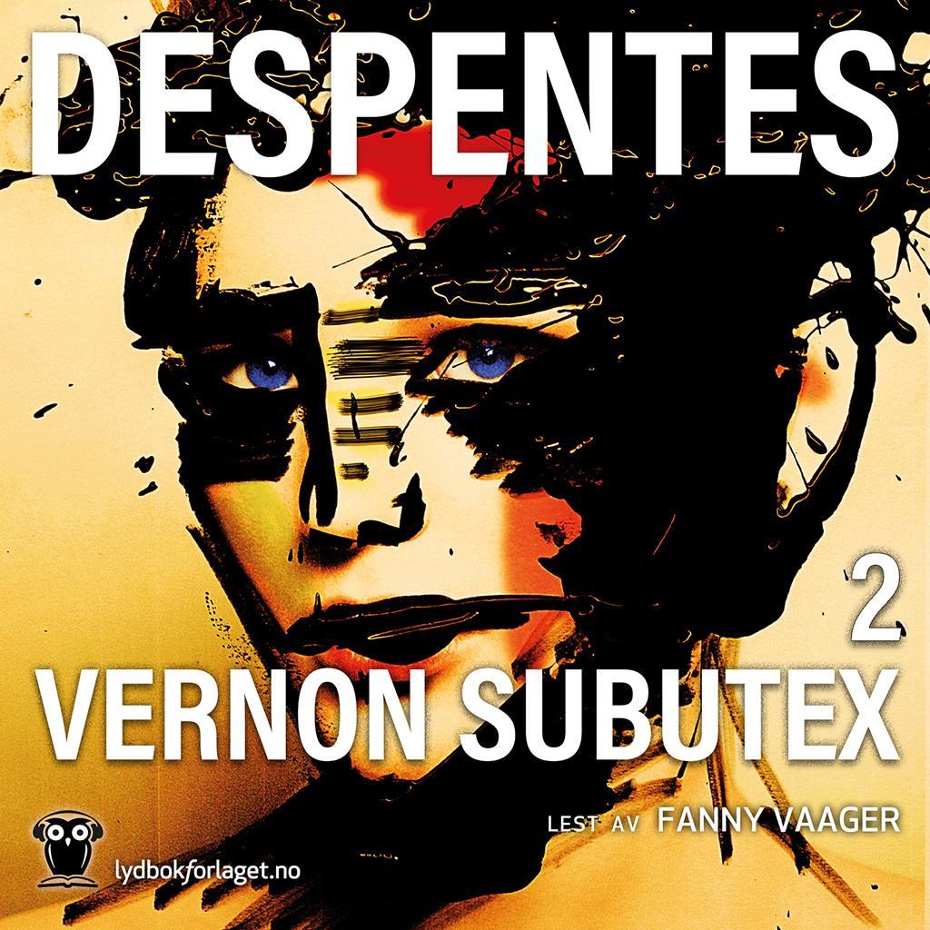 """Vernon Subutex - 2"" av Virginie Despentes"