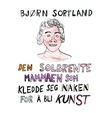 """""""Den solbrente mammaen som kledde seg naken for å bli kunst"""" av Bjørn Sortland"""