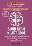 """""""Sunn tarm, klart hode - hvordan gode tarmbakterier beskytter og reparerer hjernen din"""" av David Perlmutter"""