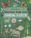 """""""Barnas bok om norsk natur"""" av Vesla Vetlesen"""