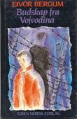 """""""Budskap fra Vojvodina - ungdomsroman"""" av Eivor Bergum"""