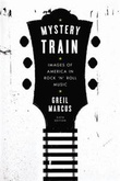 """Mystery train - Images of America in rock 'n' roll music"" av Marcus. Greil"