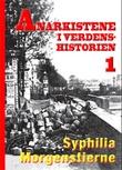 """""""Anarkistene i verdenshistorien 1"""" av Syphilia Morgenstierne"""