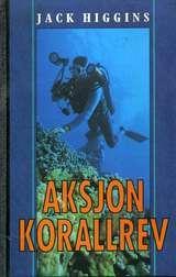 """""""Aksjon Korallrev"""" av Jack Higgins"""