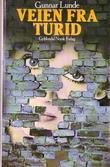 """""""Veien fra Turid"""" av Gunnar Lunde"""