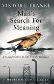 """Man's Search for Meaning - The Classic Tribute to Hope from the Holocaust"" av Viktor E. Frankl"