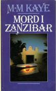 """""""Mord i Zanzibar"""" av M.M. Kaye"""